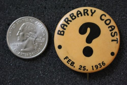 1936 Barbary Coast ? February 25th 1936 Vintage Pin Pinback Button #20369