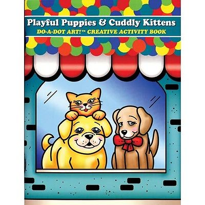 Do-A-Dot Art!  - Book, Playful Puppies & Cuddly Kittens