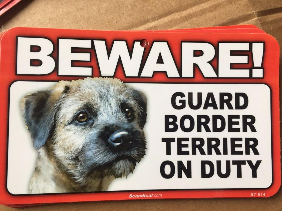 BEWARE Guard Border Terrier On Duty