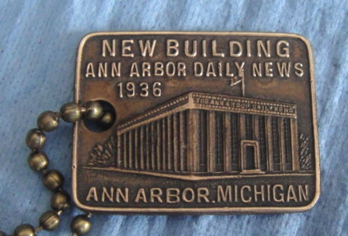 1936 Key Fob Brass Tag: ANN ARBOR DAILY NEWS; New Building Newspaper; Subscriber