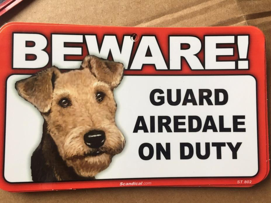 BEWARE Guard Airedale On Duty 5x8