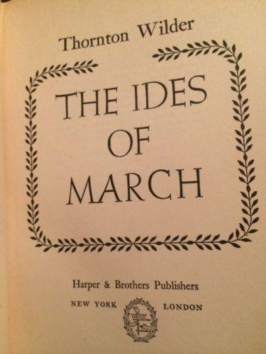 First Edition Ides Of March Thornton Wilder