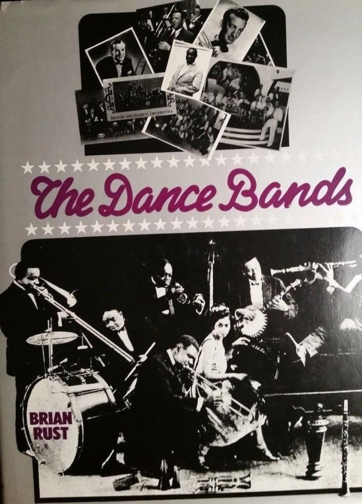 The Dance Bands By Brian Rust, 1974 1st US Edition - Hardcover w/DJ