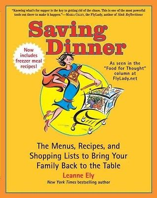 Saving Dinner: The Menus, Recipes, and Shopping Lists to Bring Your Family Back