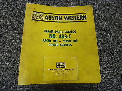 Austin Western 300 Pacer & Super Power Motor Grader Parts Catalog Manual Book