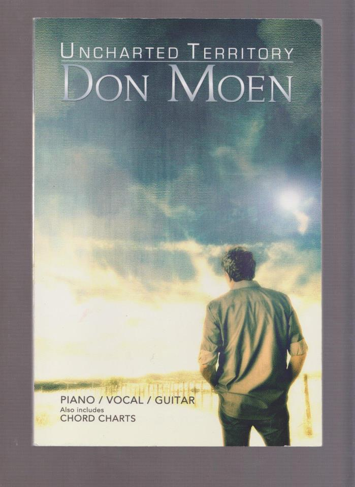 Uncharted Territory by Don Moen Sheet music, 135 Pages, Published 2012