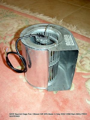 NEW Squirrel Cage Fan / Blower GR SPA Italy 230V 2280 Rpm 60Hz FREE SHIPPING!