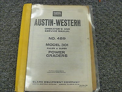 Austin Western 301 Pacer & Super Power Grader Operator & Service Repair Manual