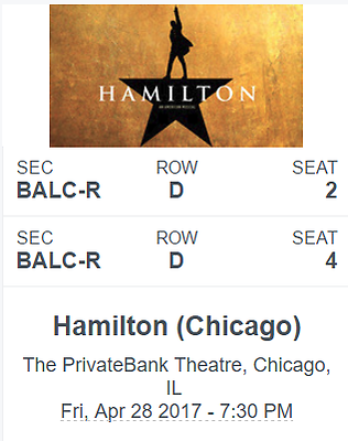 2 THamilton Theater Tickets Chicago - April 28th, 2017 BALC-R -Row D