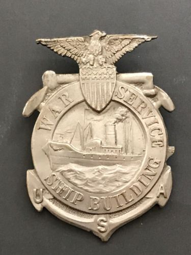 Vintage WW 1 US War Service Ship Building Badge