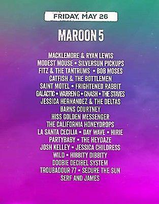 Bottlerock Napa Valley FRIDAY GA Ticket  May 26, 2017. MACKLEMOORE. MAROON 5