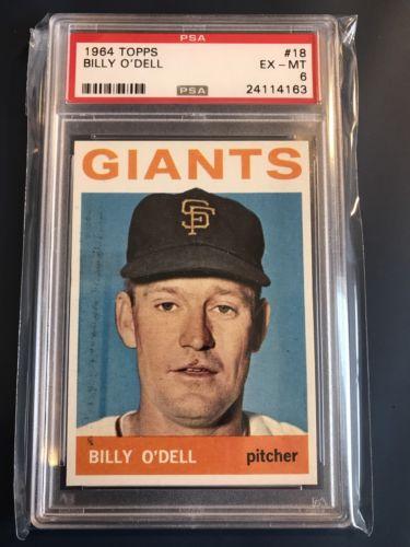 1964 Topps #18 Billy O'Dell PSA 6 EX-MT (Giants) SET BREAK