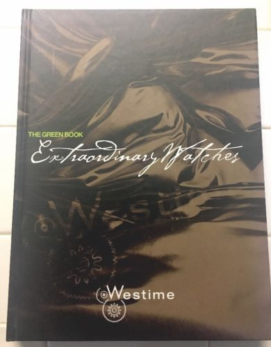 THE GREEN BOOK EXTRAORDINARY Westime WATCHES VOLUME 3 2008 HC GREG SIMONIAN