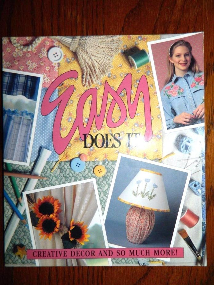 Easy Does It Creative Decor And So Much More! Paperback Leisure Arts