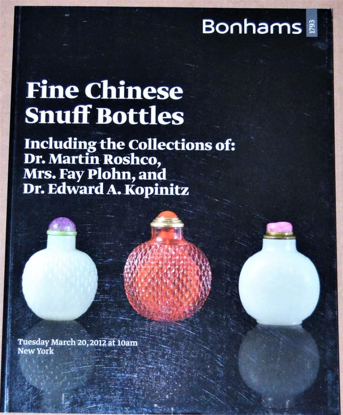 BONHAMS Fine Chinese Snuff Bottles Including the Collections of: Roshco, Plohn K