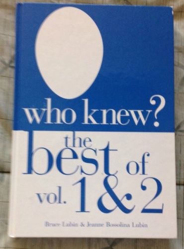 Who Knew? The Best of Vol. 1 & 2 Bruce Lubin, Jeanne Lubin Hardcover NEW