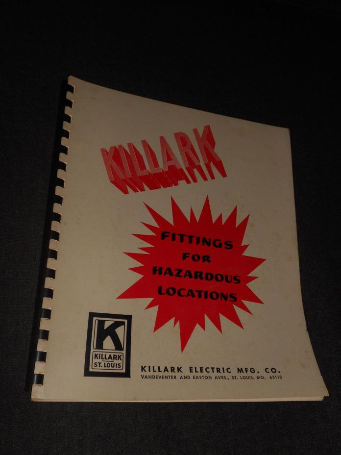 VINTAGE 1964 KILLARK ELECTRIC CO FITTINGS HAZARDOUS LOCATIONS INDUSTRIAL CATALOG