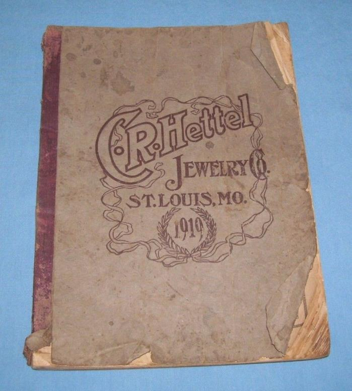 1919 C.R. Hettel Jewelry Co St. Louis Mo Catalog 430 Pages Gold Silver Watches++