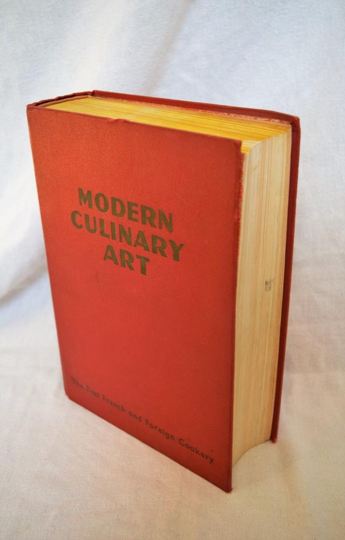 Modern Culinary Art: The Best French and Foreign cookery by Pellaprat (1950)