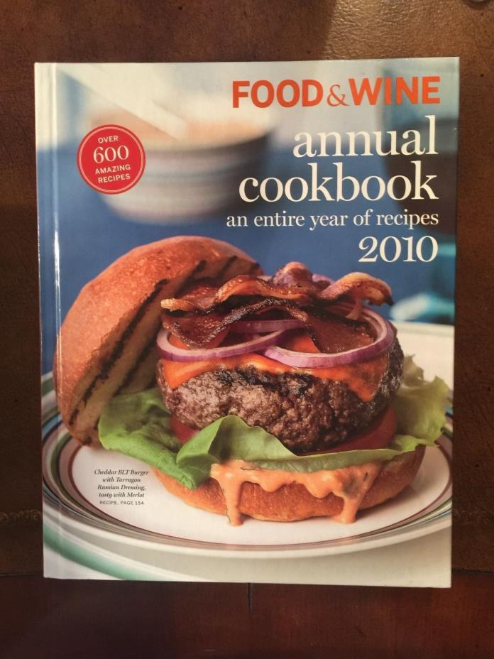 Food and Wine Annual Cookbook 2010 : An Entire Year of Recipes by Food and Wine
