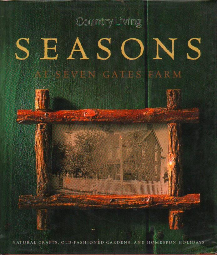 Country Living: Country Living Seasons at Seven Gates Farm (2001, Hardcover)