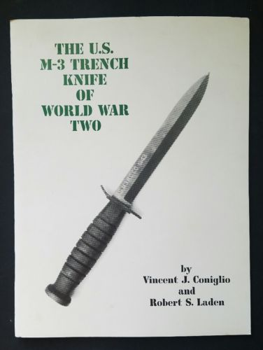 The US M-3 Trench Knife of World War Two by Vincent J. Coniglio