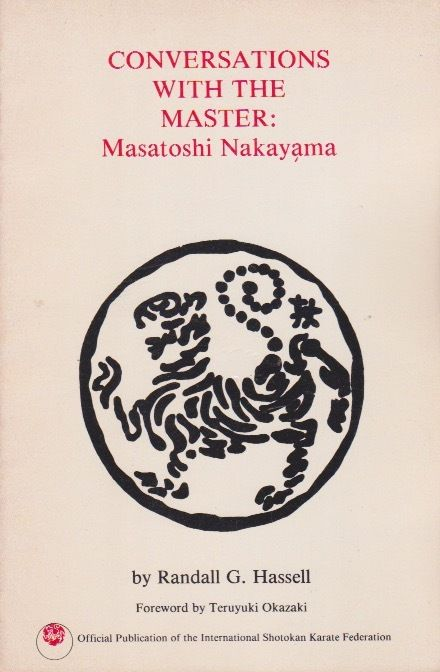 Conversations With The Master:Masatoshi Nakayama by Randall G. Hassell (1983 SC)