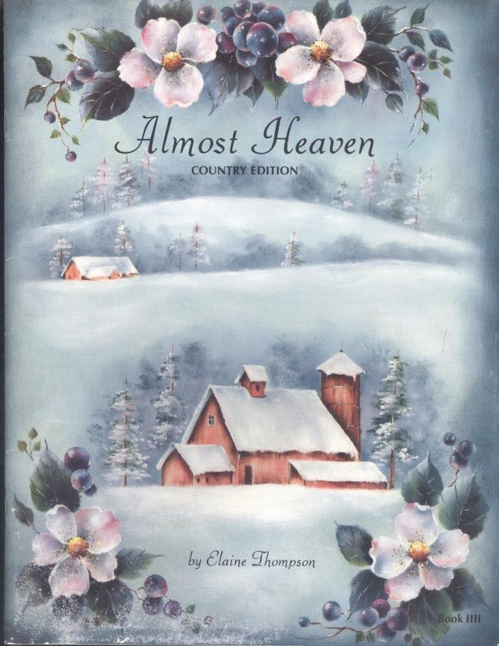 Almost Heaven Country Edition Book 4 Painting Book Elaine Thompson Folk Art