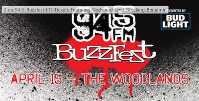 2 ea. 94.5 Buzzfest PIT Tickets, Featuring Godsmack and Breaking Benjamin!