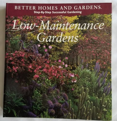 Better Homes and gardens Low-Maintenance Gardens Book Hardcover 1994
