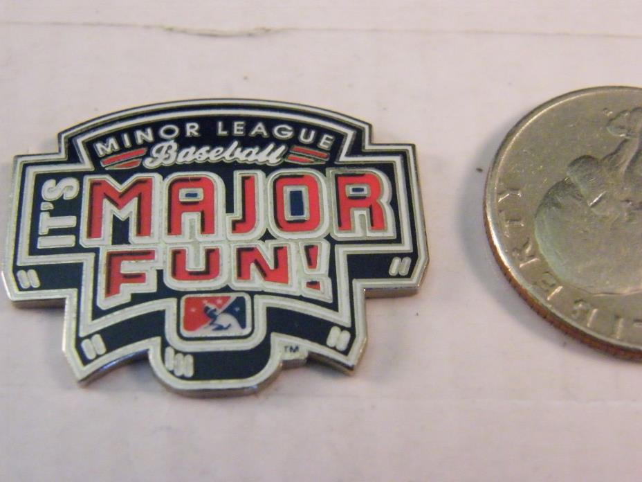 MINOR LEAGUE BASEBALL IT'S MAJOR FUN! PIN
