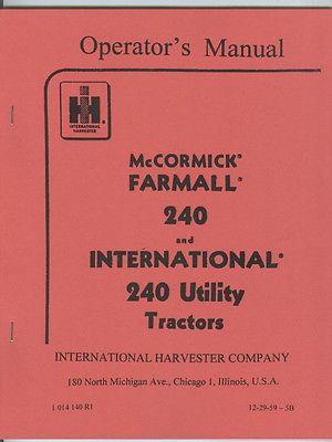 McCormick Farmall 240 & 240 International Utility Tractor Operators Manual IHC