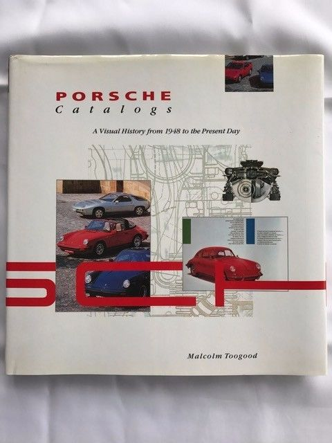 Porsche Catalogs: Visual History from 1948 to  Present Day, Malcolm Toogood 1991