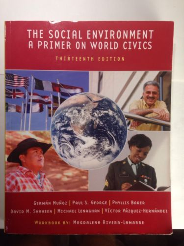 The Social Enviroment : Primer on World Civics, 13/E by Munoz (2011, Softcover)