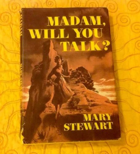 MARY STEWART MADAM WILL YOU TALK? 1956US HARDCOVER DUST JACKET FICTION MYSTERY
