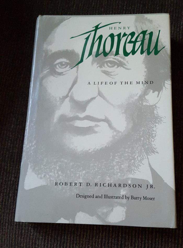 Henry Thoreau : A Life of the Mind by Robert D., Jr. Richardson (1986,...