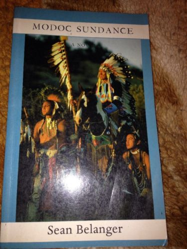 Modoc Sundace A Novel By Sean Belanger
