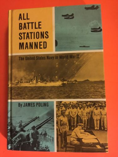 All Battle Stations Manned; the U.S. Navy in World War II HC JAMES POLING