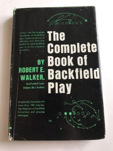 The Complete Book Of Backfield Play By Robert E. Walker HCDJ 1962