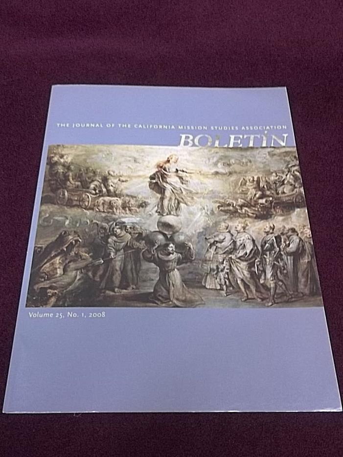 Boletín Journal Of The California Mission Studies Association 2008 Vol 25, No. 1