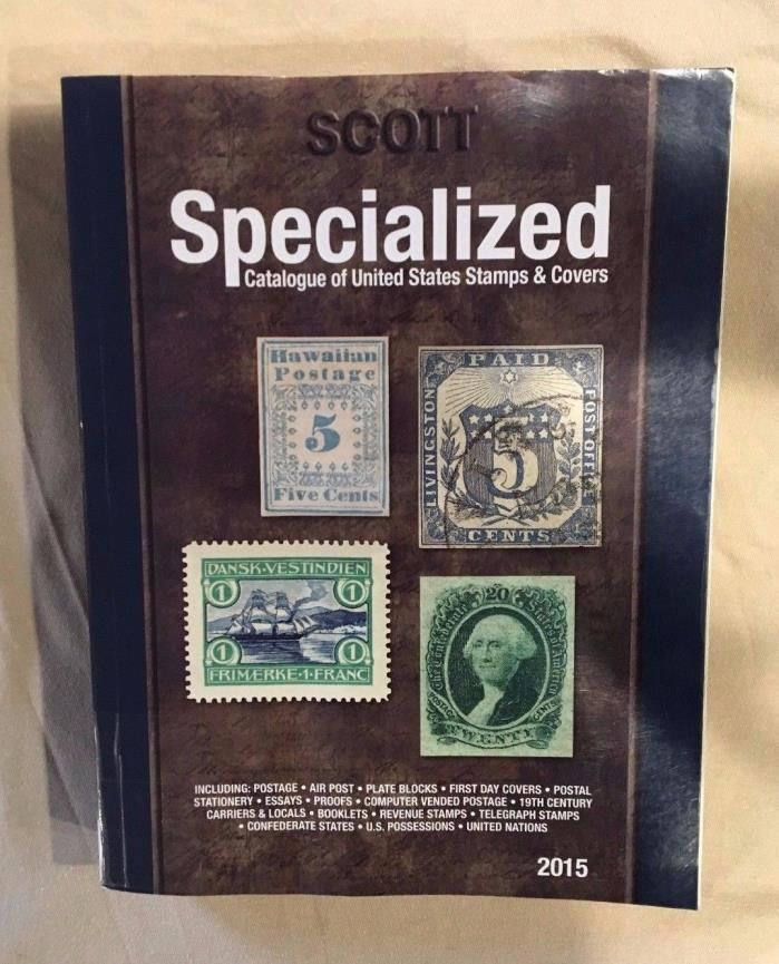 2015 Scott Specialized Catalogue of United States Stamps & Covers