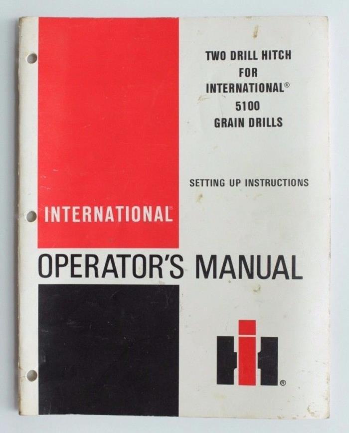 IH International Harvester Two Drill Hitch 5100 Grain Drills Operators Manual