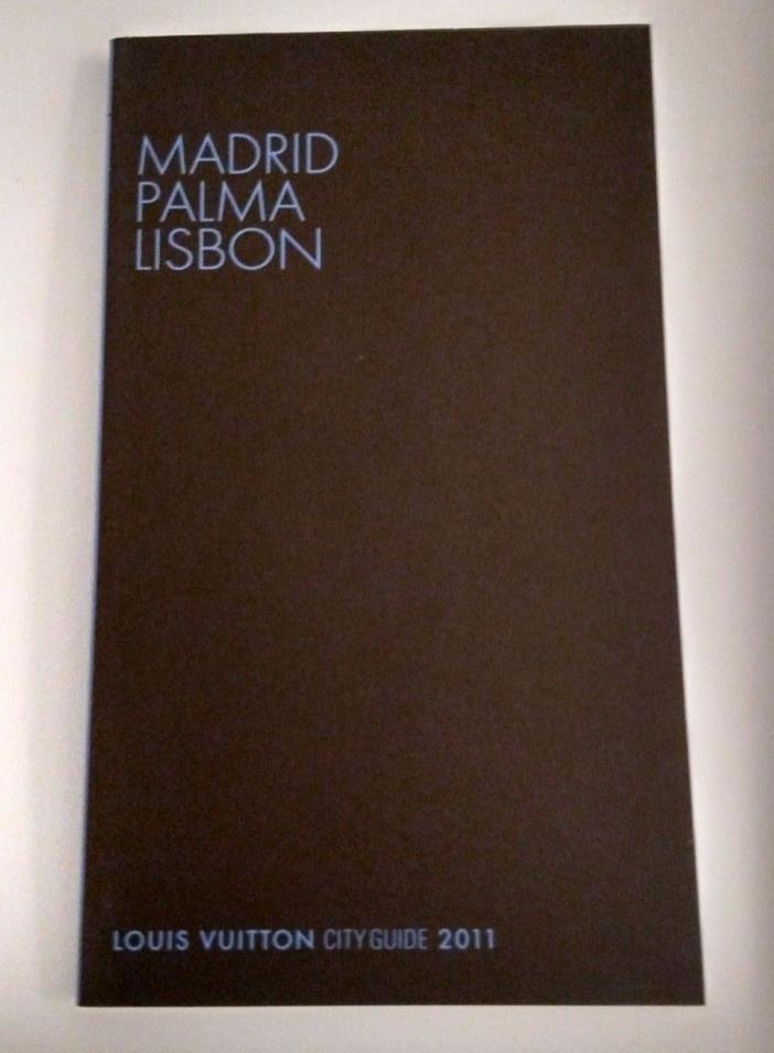 Louis Vuitton City Guide 2011 Madrid Palma Lisbon (In english)
