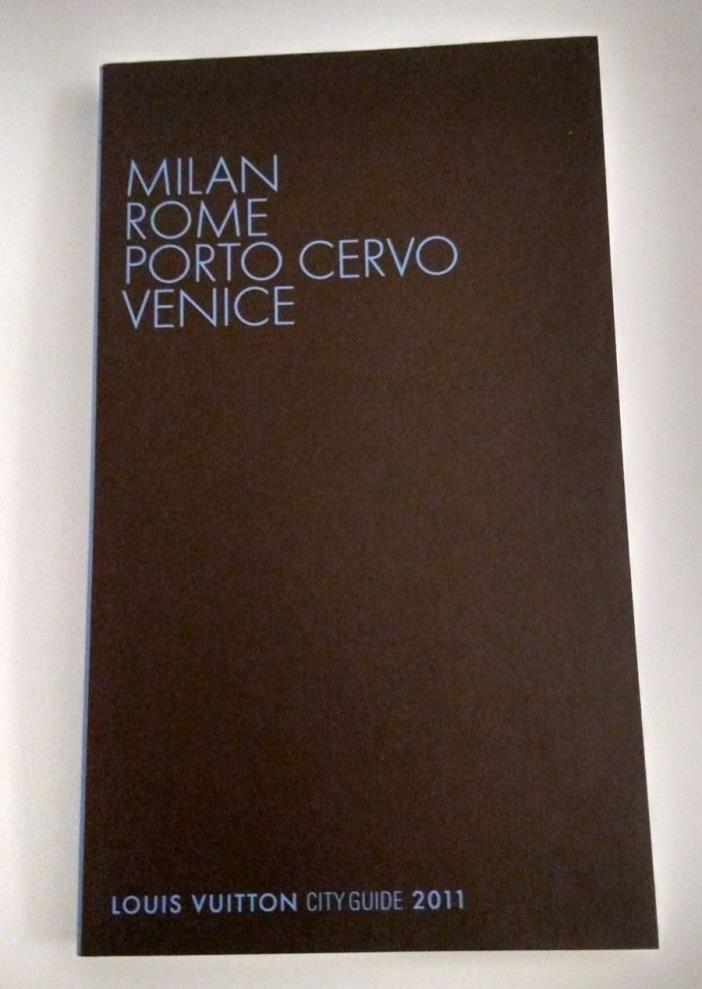 Louis Vuitton City Guide 2011 Milan Rome Porto Cervo Venice (In english)