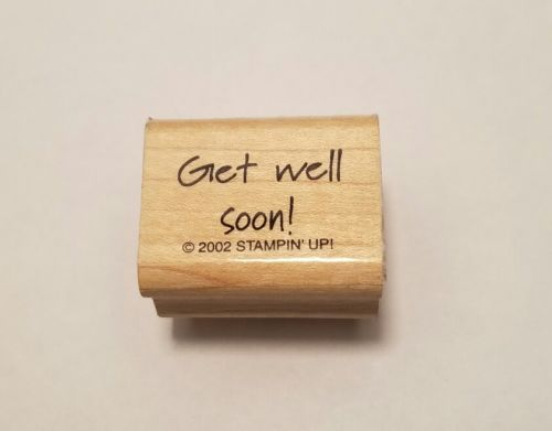 Get Well Soon Rubber Stamp Stampin' Up! 2002 Wood Mounted  Sayings   C13