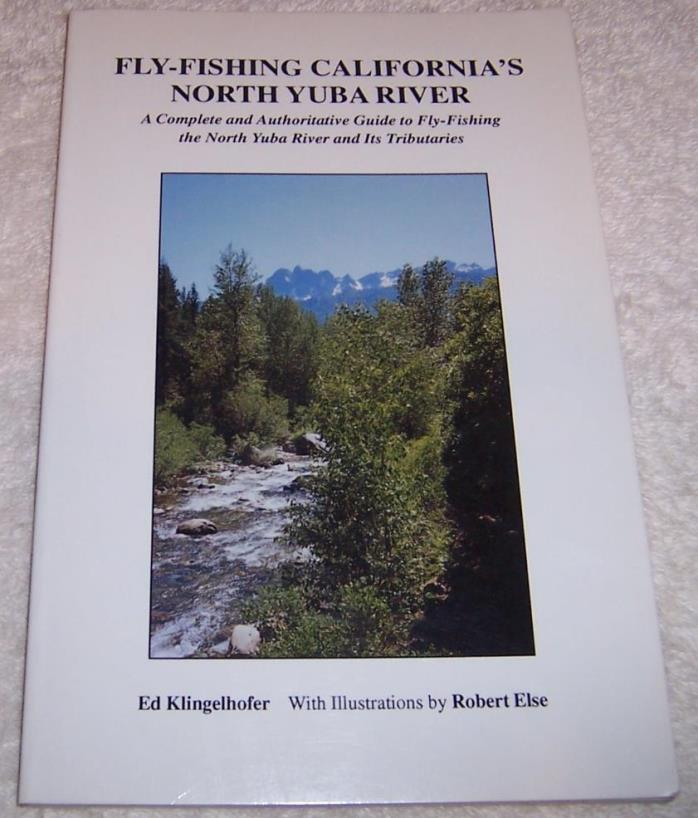 Fly-Fishing California's North Yuba River Ed Klingelhofer pb Signed