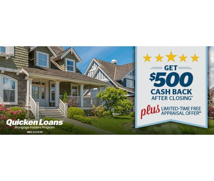 $500 Cash Back After Closing* and Free Appraisal*