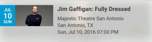 Jim Gaffigan 4 tickets San Antonio Majestic Theatre 7/10 MZ left Row EE seat 3-6