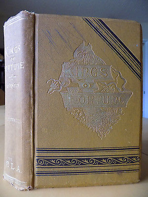 Kings Of Fortune ~ Walter R. Houghton, A.M., 1888, Hardcover, Illustrated