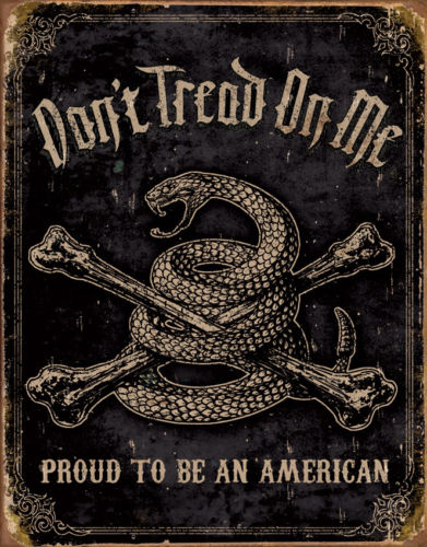 Tin Signs DTOM Proud American 1692 Don't Tread on Me - Proud to be an American.